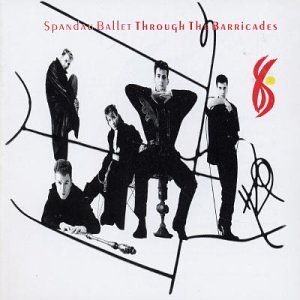 Spandau Ballet – Through the barricades